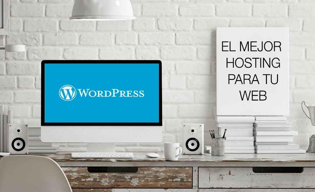 El mejor hosting para WordPress, por qué elegir Webempresa